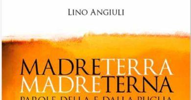 Madreterra Madreterna, parole della e dalla Puglia. E' dedicato alla Puglia l'ultimo lavoro di Lino Angiuli